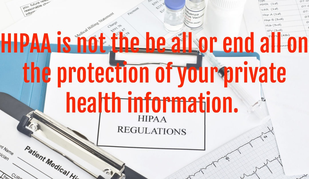 But HIPAA protects me! Well no…